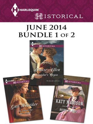 cover image of Harlequin Historical June 2014 - Bundle 1 of 2: Bride by Mail\Scandal's Virgin\No Place for an Angel