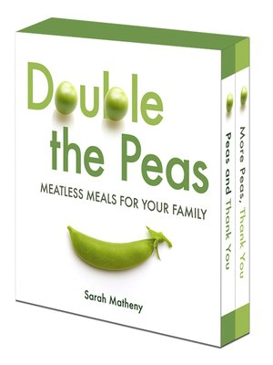 cover image of Double the Peas: Meatless Meals for Your Family: Peas and Thank You\More Peas, Thank You
