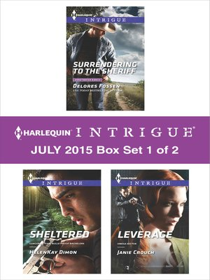 cover image of Harlequin Intrigue July 2015 - Box Set 1 of 2: Surrendering to the Sheriff\Sheltered\Leverage