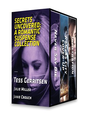 cover image of Secrets Uncovered--A Romantic Suspense Collection
