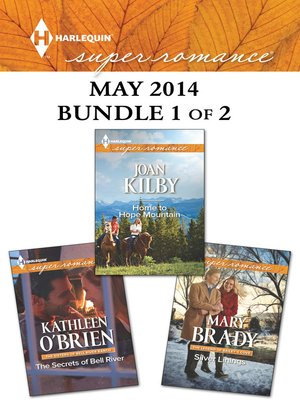 cover image of Harlequin Superromance May 2014 - Bundle 1 of 2: The Secrets of Bell River\Home to Hope Mountain\Silver Linings