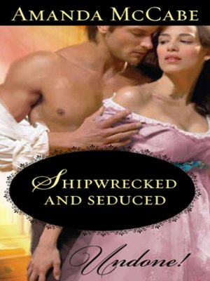 cover image of Shipwrecked and Seduced