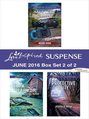 cover image of Harlequin Love Inspired Suspense June 2016, Box Set 2 of 2