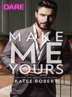 cover image of Make Me Yours--A Scorching Hot Romance
