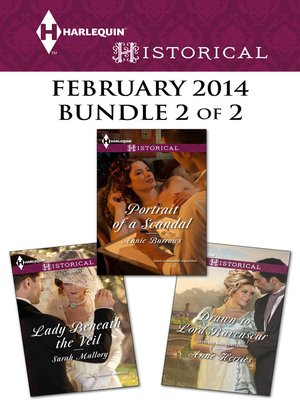 cover image of Harlequin Historical February 2014 - Bundle 2 of 2: Portrait of a Scandal\Lady Beneath the Veil\Drawn to Lord Ravenscar