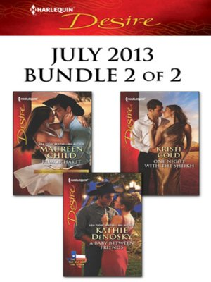 cover image of Harlequin Desire July 2013 - Bundle 2 of 2: Rumor Has It\A Baby Between Friends\One Night with the Sheikh
