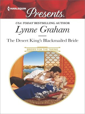 cover image of The Desert King's Blackmailed Bride--A Contemporary Royal Romance