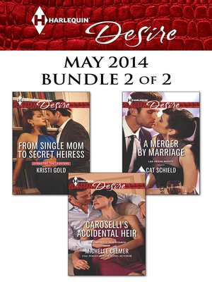 cover image of Harlequin Desire May 2014 - Bundle 2 of 2: From Single Mom to Secret Heiress\Caroselli's Accidental Heir\A Merger by Marriage