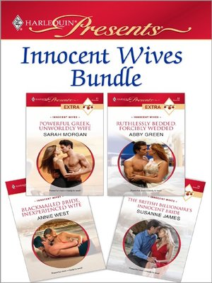 cover image of Innocent Wives Bundle: Powerful Greek, Unworldly Wife\Ruthlessly Bedded, Forcibly Wedded\Blackmailed Bride, Inexperienced Wife\The British Billionaire's Innocent Bride