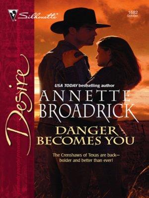 Annette broadrick overdrive rakuten overdrive ebooks danger becomes you fandeluxe Images