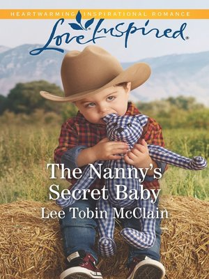 cover image of The Nanny's Secret Baby--A Fresh-Start Family Romance