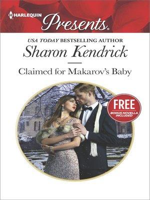 cover image of Claimed for Makarov's Baby: Christmas at the Castello (bonus novella)