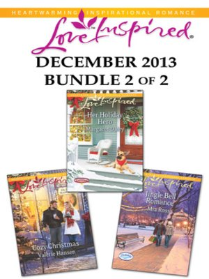cover image of Love Inspired December 2013 - Bundle 2 of 2: Cozy Christmas\Her Holiday Hero\Jingle Bell Romance