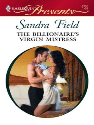 The Billionaire's Virgin Mistress by Sandra Field