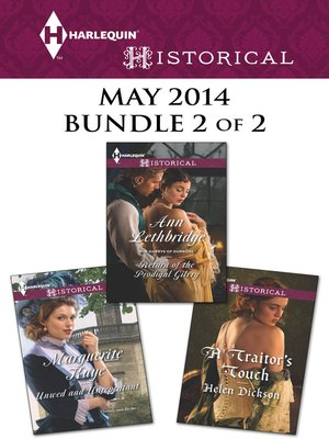 cover image of Harlequin Historical May 2014 - Bundle 2 of 2: Unwed and Unrepentant\Return of the Prodigal Gilvry\A Traitor's Touch