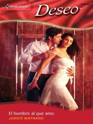 cover image of El hombre al que amo