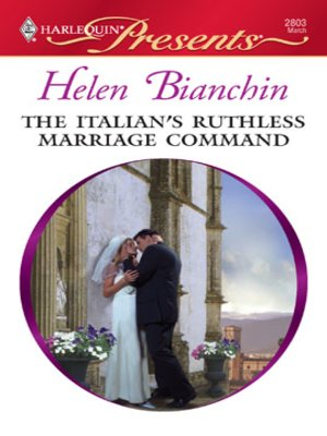 cover image of The Italian's Ruthless Marriage Command
