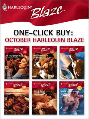 cover image of October Harlequin Blaze: If He Only Knew...\My Front Page Scandal\Flyboy\Shock Waves\Cold Case, Hot Bodies\For Lust or Money