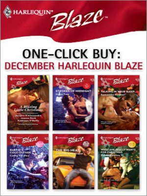 cover image of December Harlequin Blaze: Strokes of Midnight\Talking In Your Sleep...\Baby, It's Cold Outside\The Big Heat\What She Really Wants For Christmas