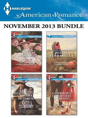 cover image of Harlequin American Romance November 2013 Bundle: A Callahan Christmas Miracle\His Christmas Sweetheart\A Small Town Thanksgiving\A Cowboy's Christmas Wedding