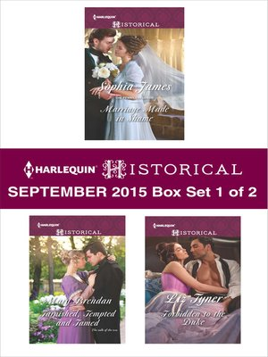 cover image of Harlequin Historical September 2015 - Box Set 1 of 2: Marriage Made in Shame\Tarnished, Tempted and Tamed\Forbidden to the Duke\Winter's Camp