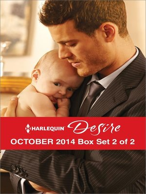 cover image of Harlequin Desire October 2014 - Box Set 2 of 2: The Child They Didn't Expect\Tempted by a Cowboy\For Her Son's Sake
