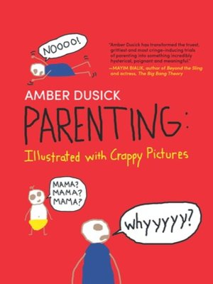 cover image of Parenting: Illustrated with Crappy Pictures