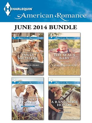 cover image of Harlequin American Romance June 2014 Bundle: Her Cowboy Hero\The Texan's Baby\The SEAL's Baby\A Rancher's Honor
