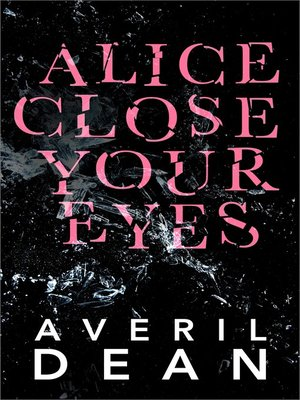 cover image of Alice Close Your Eyes
