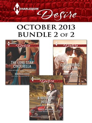 cover image of Harlequin Desire October 2013 - Bundle 2 of 2: The Lone Star Cinderella\A Wolff at Heart\Countering His Claim