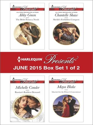 cover image of Harlequin Presents June 2015 - Box Set 1 of 2: The Bride Fonseca Needs\Russian's Ruthless Demand\Sheikh's Forbidden Conquest\Married for the Prince's Convenience