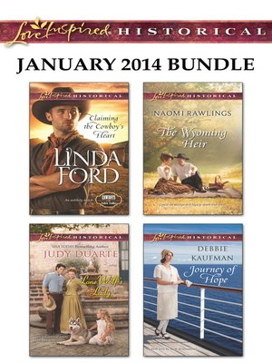 cover image of Love Inspired Historical January 2014 Bundle: Claiming the Cowboy's Heart\Lone Wolf's Lady\The Wyoming Heir\Journey of Hope