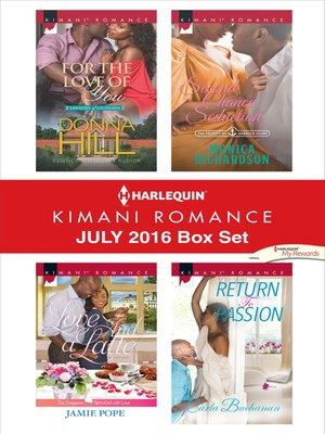 cover image of Harlequin Kimani Romance July 2016 Box Set