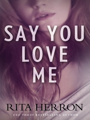cover image of Say You Love Me