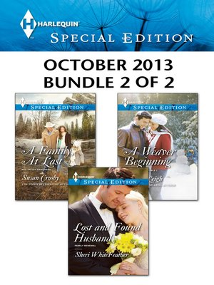 cover image of Harlequin Special Edition October 2013 - Bundle 2 of 2: A Weaver Beginning\A Family, At Last\Lost and Found Husband