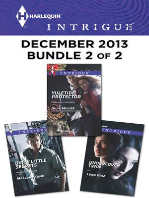cover image of Harlequin Intrigue December 2013 - Bundle 2 of 2: Yuletide Protector\Dirty Little Secrets\Undercover Twin