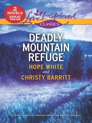 cover image of Deadly Mountain Refuge: Mountain Ambush ; Mountain Hideaway