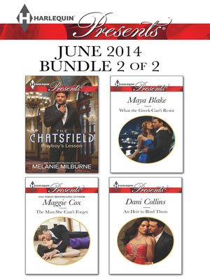 cover image of Harlequin Presents June 2014 - Bundle 2 of 2: Playboy's Lesson\The Man She Can't Forget\What the Greek Can't Resist\An Heir to Bind Them