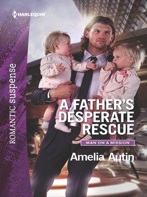 cover image of A Father's Desperate Rescue