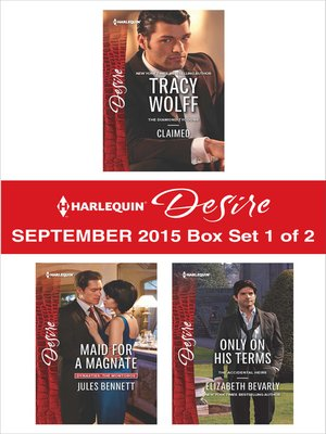 cover image of Harlequin Desire September 2015 - Box Set 1 of 2: Claimed\Maid for a Magnate\Only on His Terms