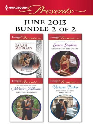 cover image of Harlequin Presents June 2013 - Bundle 2 of 2: An Invitation to Sin\His Final Bargain\Diamond in the Desert\Princess in the Iron Mask