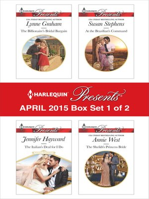 cover image of Harlequin Presents April 2015 - Box Set 1 of 2: The Billionaire's Bridal Bargain\The Italian's Deal for I Do\At the Brazilian's Command\The Sheikh's Princess Bride