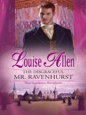 cover image of The Disgraceful Mr. Ravenhurst