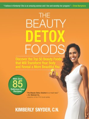 cover image of The Beauty Detox Foods: Discover the Top 50 Superfoods That Will Transform Your Body and Reveal a More Beautiful You