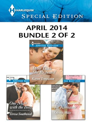 cover image of Harlequin Special Edition April 2014 - Bundle 2 of 2: More Than She Expected\One Night with the Boss\Recipe for Romance
