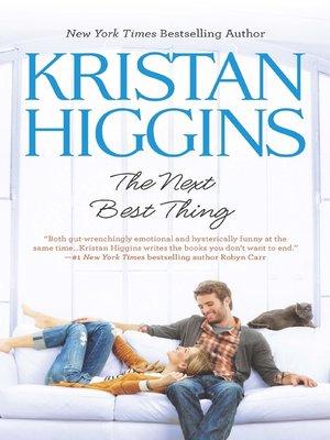 The Next Best Thing by Kristan Higgins · OverDrive (Rakuten
