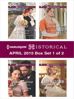 cover image of Harlequin Historical April 2015 - Box Set 1 of 2: A Ring from a Marquess\Bound by Duty\Promised by Post\From Wallflower to Countess