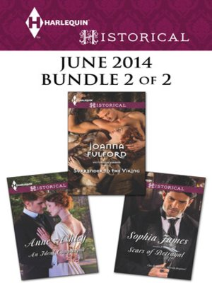 cover image of Harlequin Historical June 2014 - Bundle 2 of 2: Scars of Betrayal\Surrender to the Viking\An Ideal Companion
