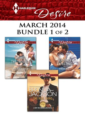 cover image of Harlequin Desire March 2014 - Bundle 1 of 2: The Real Thing\Double the Trouble\Suddenly Expecting