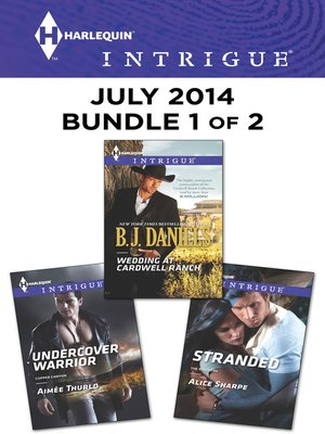 cover image of Harlequin Intrigue July 2014 - Bundle 1 of 2: Wedding at Cardwell Ranch\Undercover Warrior\Stranded